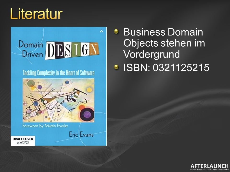 Business Domain Objects stehen im Vordergrund ISBN: 0321125215