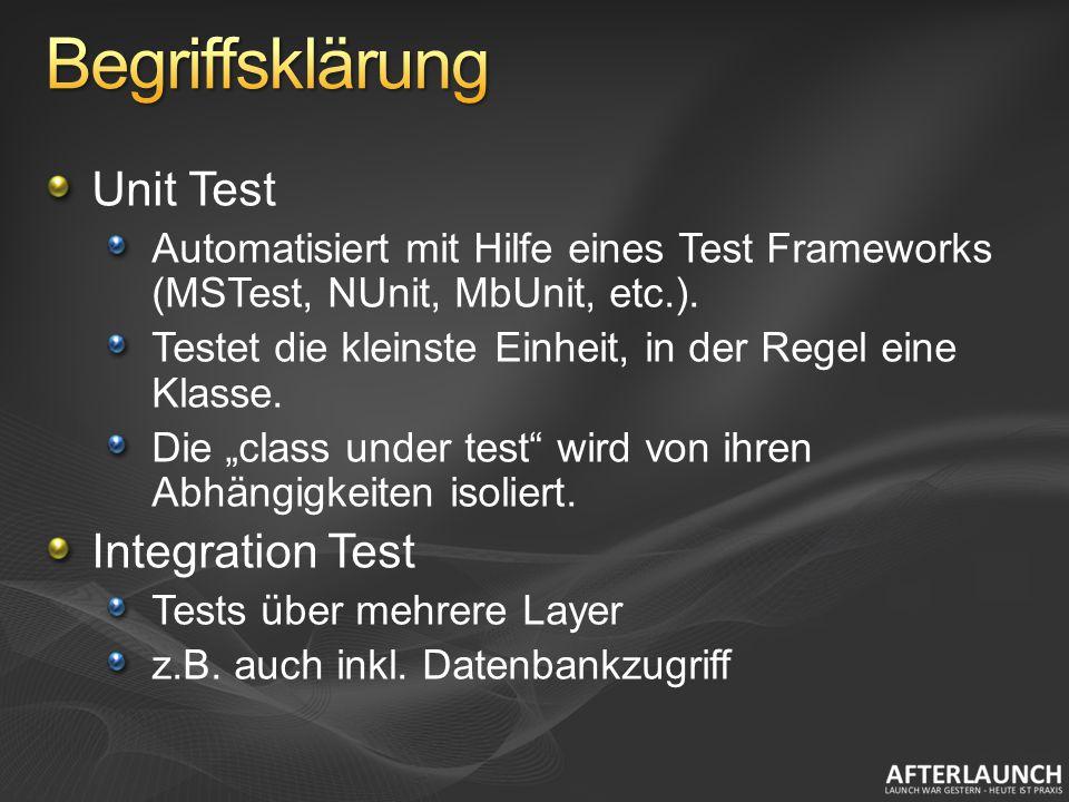 Unit Test Automatisiert mit Hilfe eines Test Frameworks (MSTest, NUnit, MbUnit, etc.). Testet die kleinste Einheit, in der Regel eine Klasse. Die clas