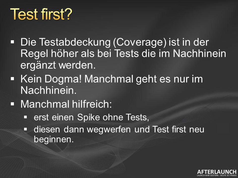 Die Testabdeckung (Coverage) ist in der Regel höher als bei Tests die im Nachhinein ergänzt werden.