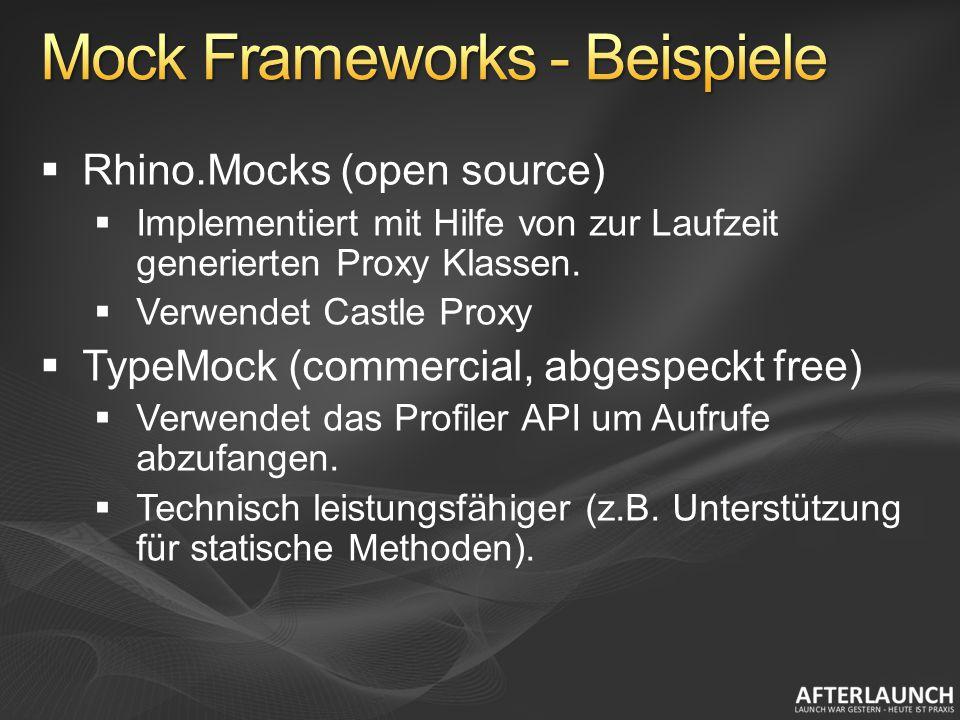 Rhino.Mocks (open source) Implementiert mit Hilfe von zur Laufzeit generierten Proxy Klassen.