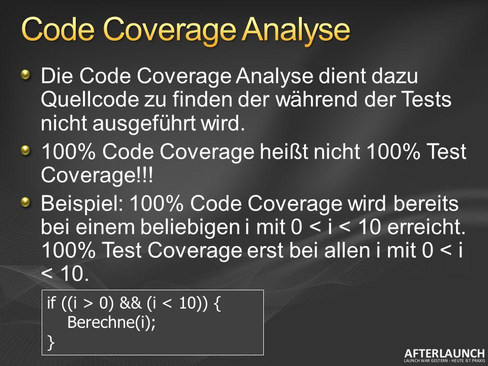 Die Code Coverage Analyse dient dazu Quellcode zu finden der während der Tests nicht ausgeführt wird.