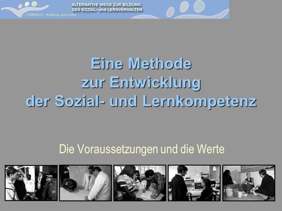 Die Voraussetzungen und die Werte Eine Methode zur Entwicklung der Sozial- und Lernkompetenz