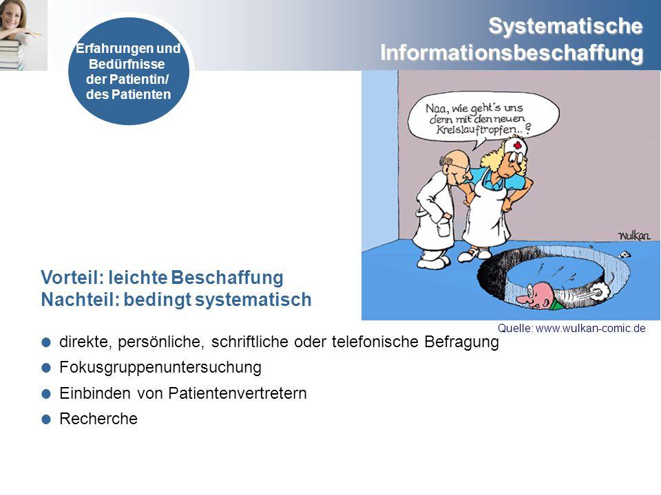 Systematische Informationsbeschaffung Quelle: www.wulkan-comic.de direkte, persönliche, schriftliche oder telefonische Befragung Fokusgruppenuntersuch