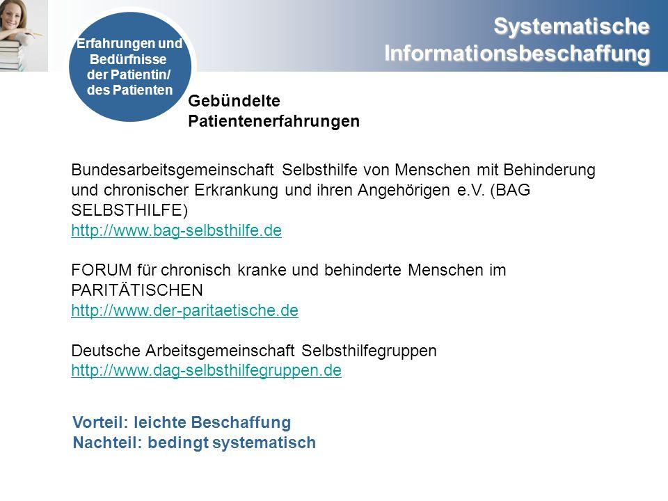 Systematische Informationsbeschaffung Erfahrungen und Bedürfnisse der Patientin/ des Patienten Gebündelte Patientenerfahrungen Bundesarbeitsgemeinscha