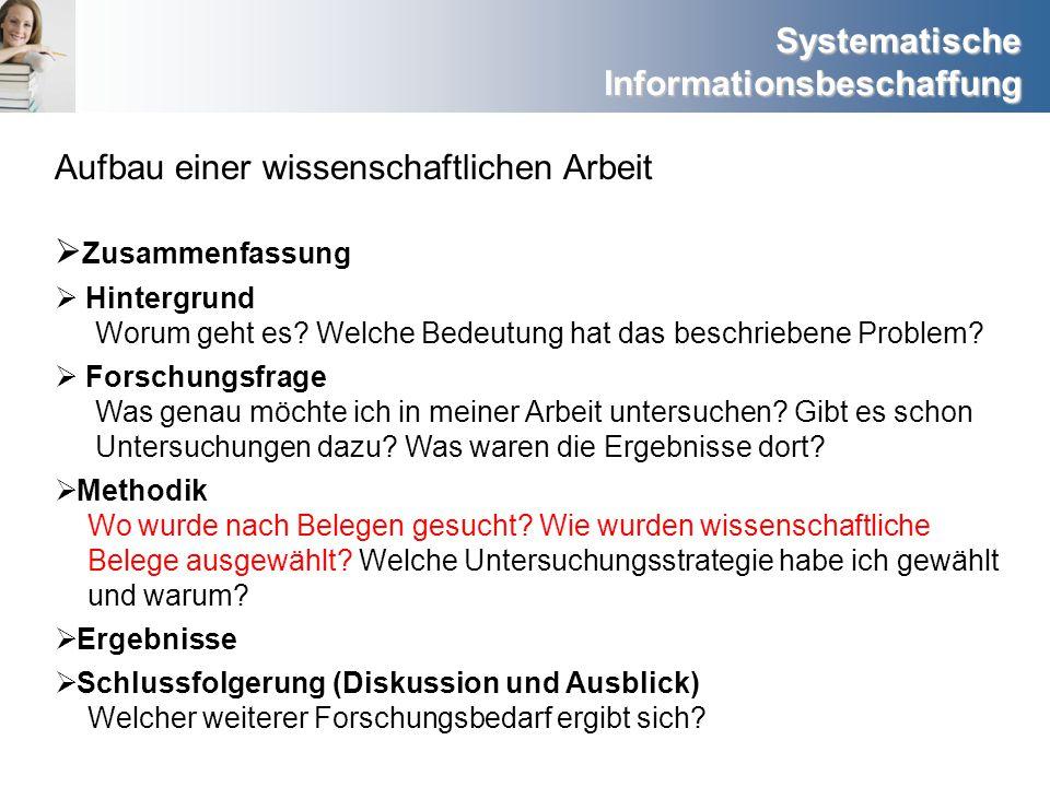 Systematische Informationsbeschaffung Was möchten Sie dazu recherchieren.
