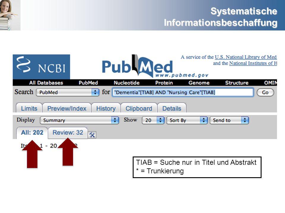 TIAB = Suche nur in Titel und Abstrakt * = Trunkierung