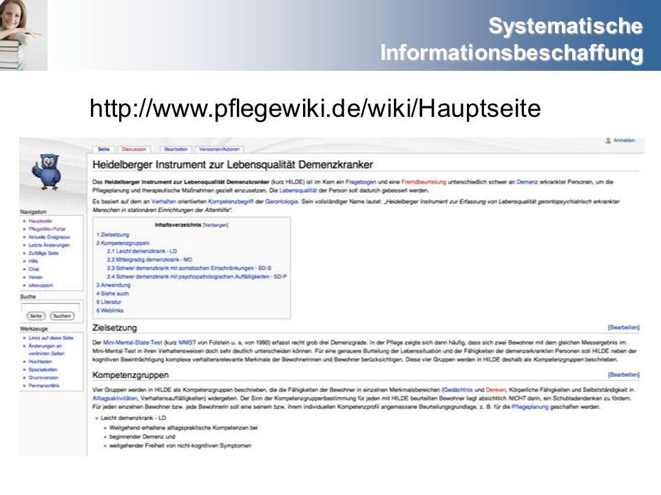 Systematische Informationsbeschaffung http://www.pflegewiki.de/wiki/Hauptseite