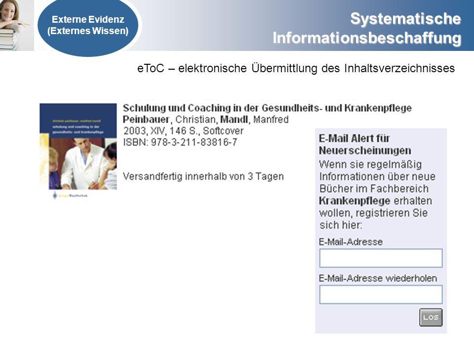 Systematische Informationsbeschaffung eToC – elektronische Übermittlung des Inhaltsverzeichnisses Externe Evidenz (Externes Wissen)