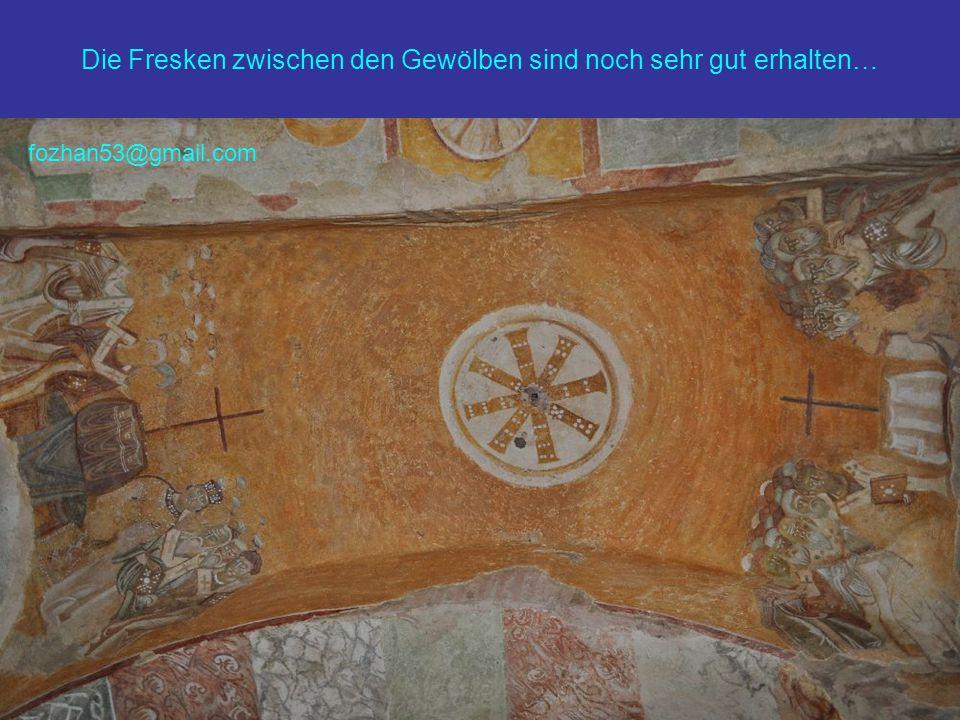 Die Fresken zwischen den Gewölben sind noch sehr gut erhalten… fozhan53@gmail.com