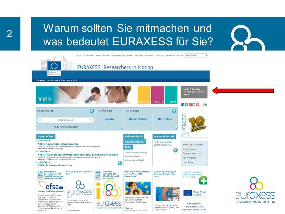 Warum sollten Sie mitmachen und was bedeutet EURAXESS für Sie? 2 Über 7.000 Forschungsorganisationen, Unternehmen, Hochschulen, KMU usw. sind bei EURA