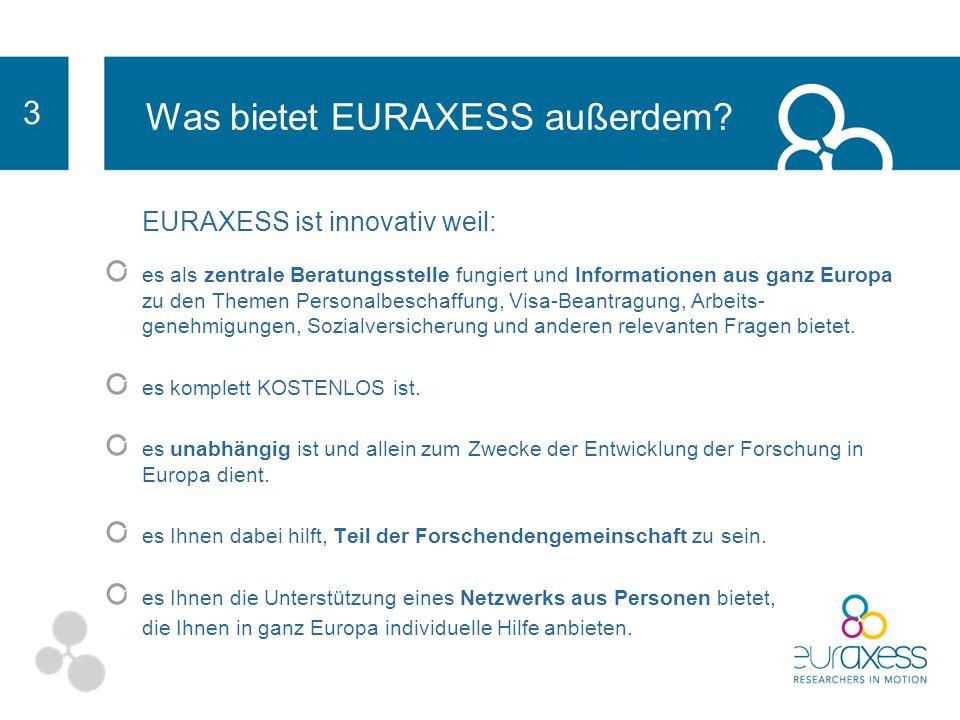 Warum sollten Sie mitmachen und was bedeutet EURAXESS für Sie? 2 EURAXESS Links EURAXESS Links ist ein Networking Tool für Forschende, die außerhalb E