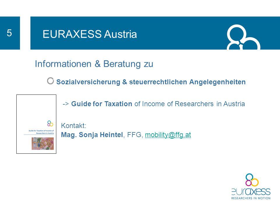 EURAXESS Austria 5 Informationen & Beratung zu Fremdenrechtliche Angelegenheiten Einreise- und Aufenthaltsbedingungen Arbeitserlaubnis -> Leitfaden für den Aufenthalt und die Beschäftigung von Forscher/innen in Österreich Kontakt: Mag.