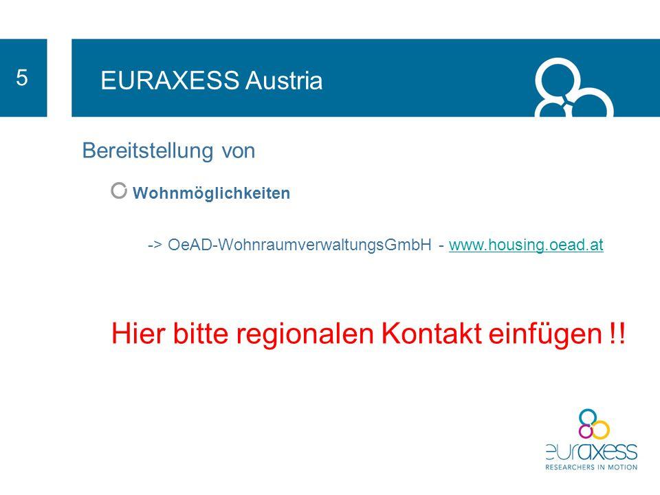 EURAXESS Austria 5 Informationen & Beratung zu Sozialversicherung & steuerrechtlichen Angelegenheiten -> Guide for Taxation of Income of Researchers in Austria Kontakt: Mag.