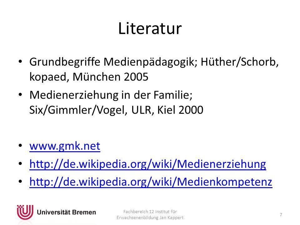 Literatur Grundbegriffe Medienpädagogik; Hüther/Schorb, kopaed, München 2005 Medienerziehung in der Familie; Six/Gimmler/Vogel, ULR, Kiel 2000 www.gmk.net http://de.wikipedia.org/wiki/Medienerziehung http://de.wikipedia.org/wiki/Medienkompetenz Fachbereich 12 Institut für Erwachsenenbildung Jan Kappert 7