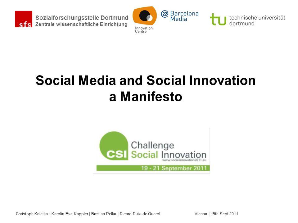 Sozialforschungsstelle Dortmund Zentrale wissenschaftliche Einrichtung A Manifesto on Social Media for Social Innovation Vienna | 19th Sept 2011 2 What are Social Media.