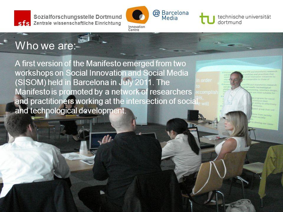 Sozialforschungsstelle Dortmund Zentrale wissenschaftliche Einrichtung A Manifesto on Social Media for Social Innovation Vienna | 19th Sept 2011 A fir