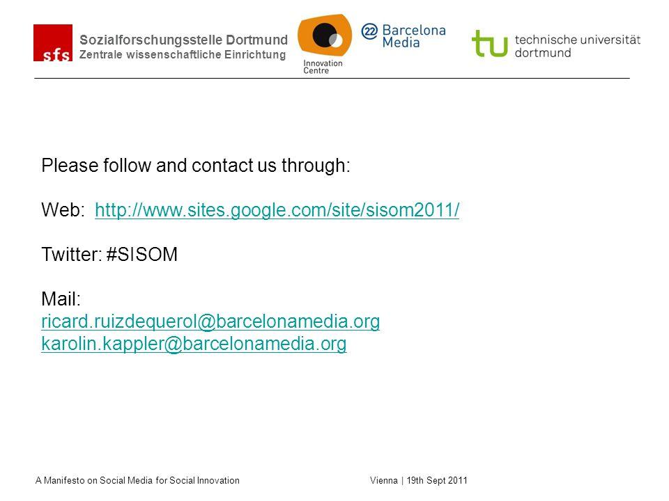 Sozialforschungsstelle Dortmund Zentrale wissenschaftliche Einrichtung A Manifesto on Social Media for Social Innovation Vienna | 19th Sept 2011 Pleas