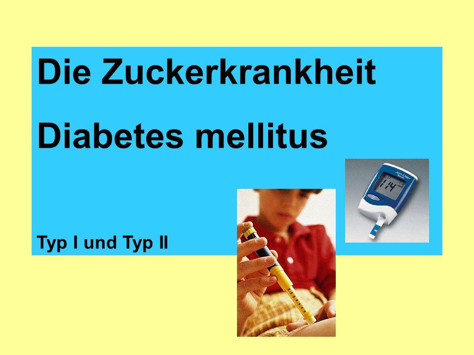 Die Zuckerkrankheit Diabetes mellitus Typ I und Typ II