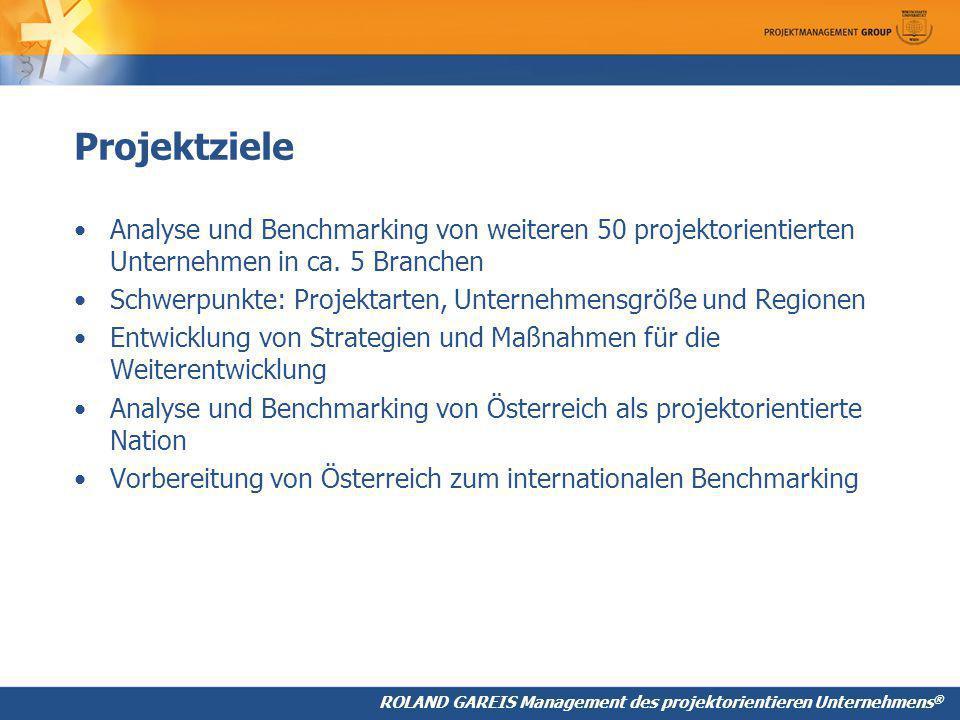 Projektziele Analyse und Benchmarking von weiteren 50 projektorientierten Unternehmen in ca.