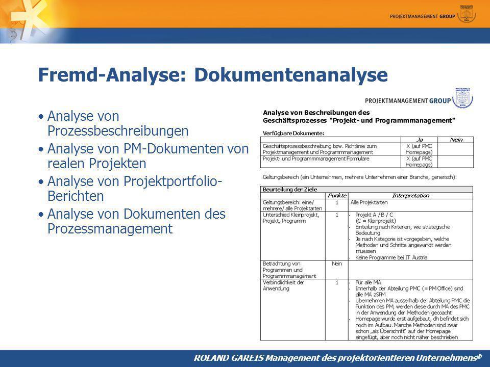 Fremd-Analyse: Dokumentenanalyse Analyse von Prozessbeschreibungen Analyse von PM-Dokumenten von realen Projekten Analyse von Projektportfolio- Berichten Analyse von Dokumenten des Prozessmanagement