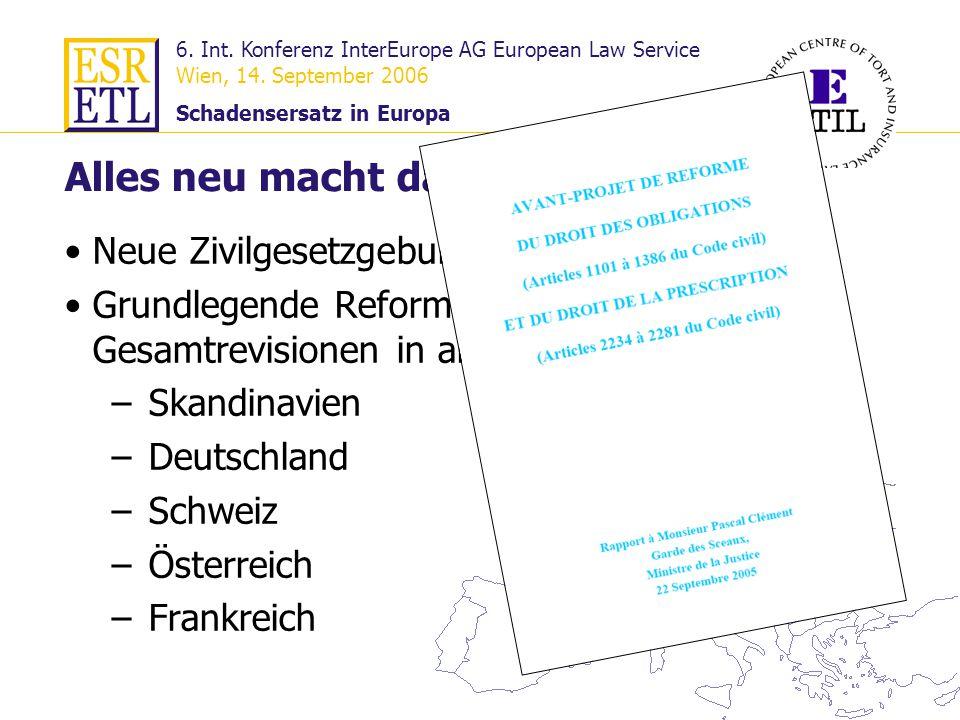 6. Int. Konferenz InterEurope AG European Law Service Wien, 14. September 2006 Schadensersatz in Europa 14 Alles neu macht das Millenium Neue Zivilges