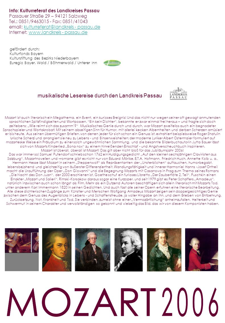 Info: Kulturreferat des Landkreises Passau Passauer Straße 29 – 94121 Salzweg Tel.: 0851/9463015 - Fax: 0851/41043 email: kulturreferat@landkreis - pa