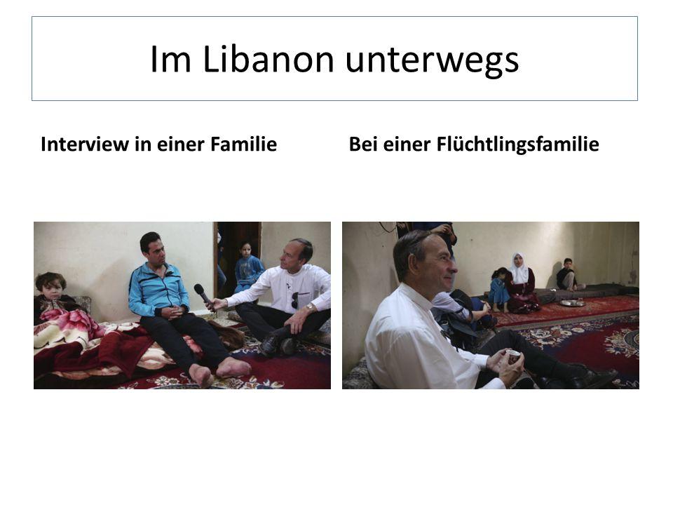 Im Libanon unterwegs Interview in einer FamilieBei einer Flüchtlingsfamilie