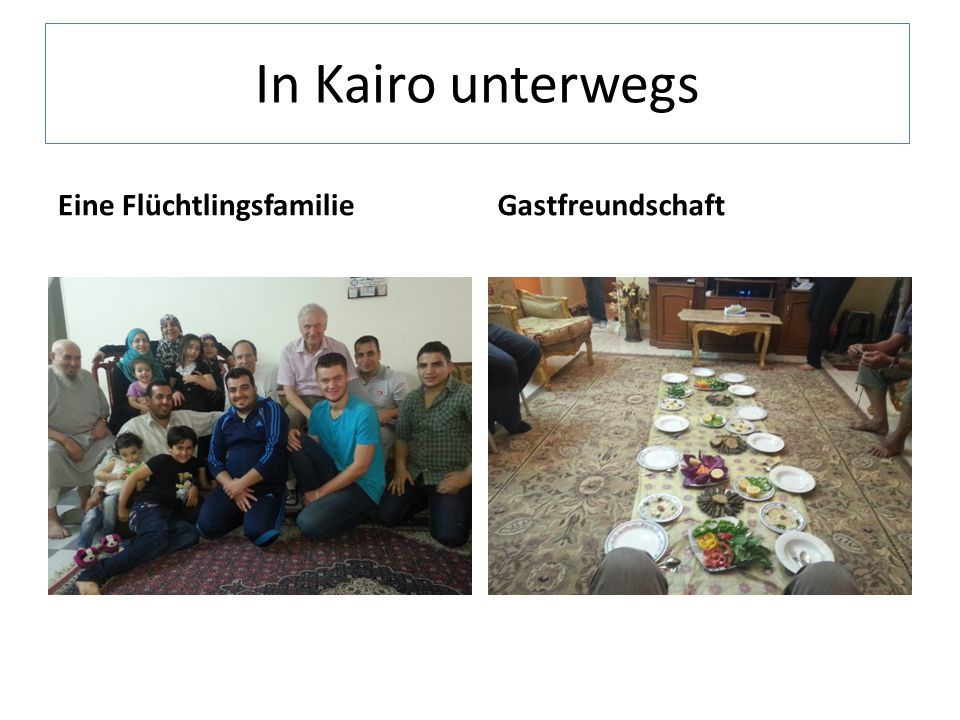 In Kairo unterwegs Eine FlüchtlingsfamilieGastfreundschaft