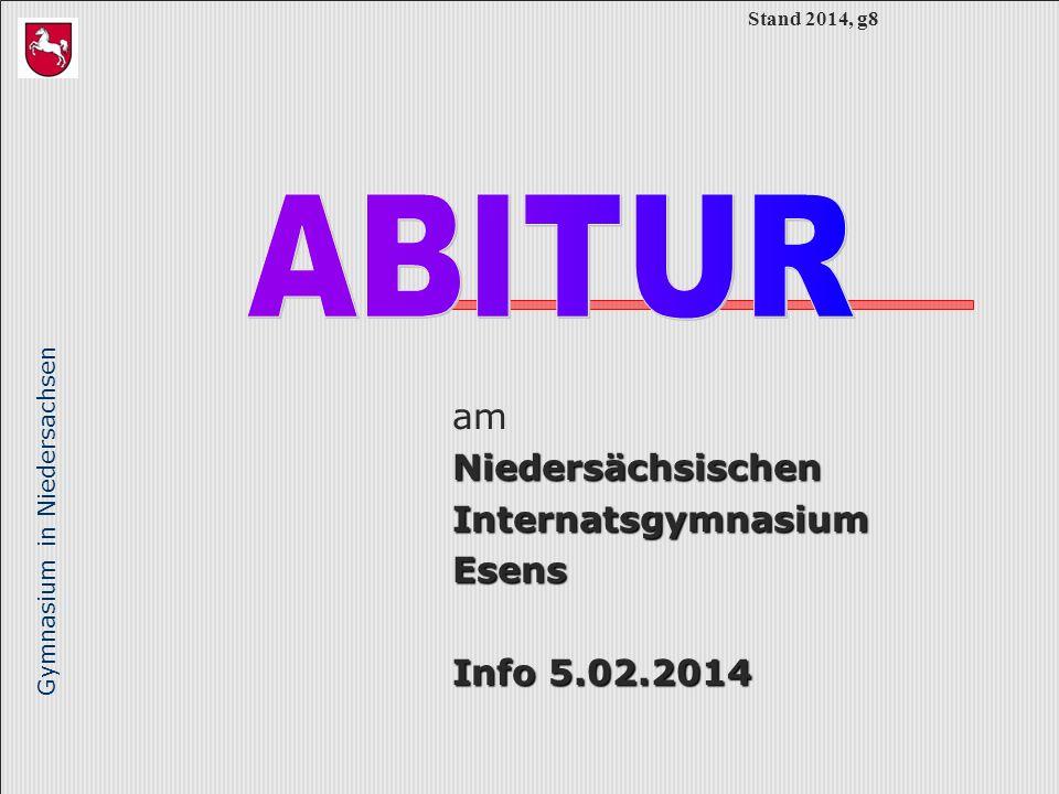 Gymnasium in Niedersachsen amNiedersächsischenInternatsgymnasiumEsens Info 5.02.2014 Stand 2014, g8