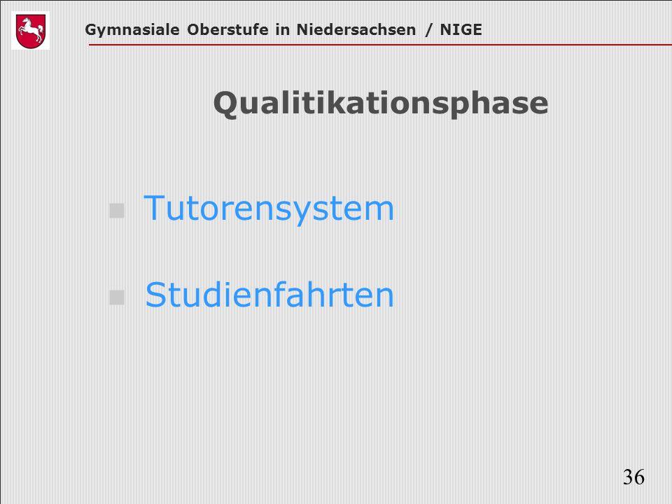 Gymnasiale Oberstufe in Niedersachsen / NIGE 36 Qualitikationsphase Tutorensystem Studienfahrten
