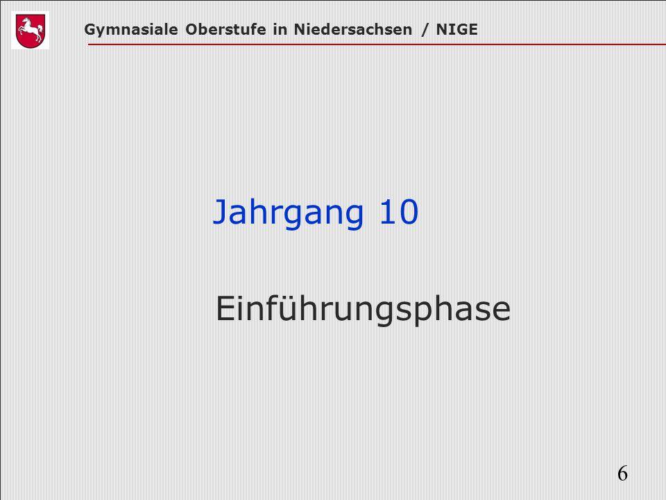 Gymnasiale Oberstufe in Niedersachsen / NIGE 6 Jahrgang 10 Einführungsphase