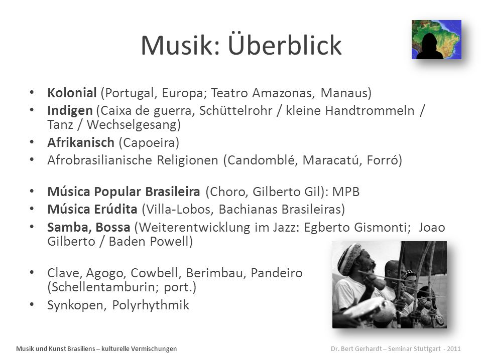 Musik: Überblick Musik und Kunst Brasiliens – kulturelle Vermischungen Dr.