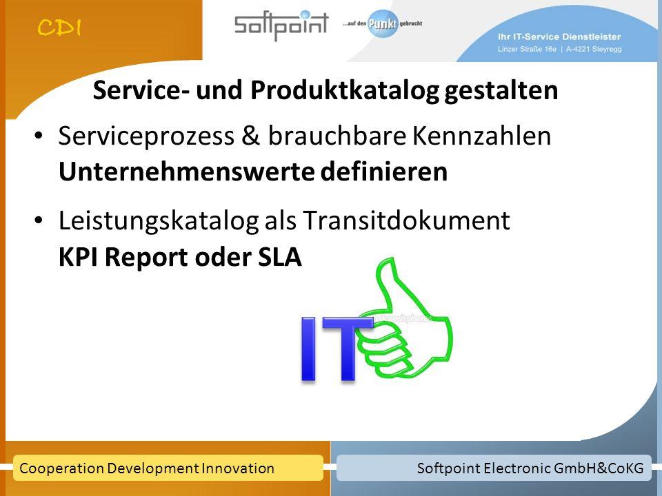 Softpoint Electronic GmbH&CoKGCooperation Development Innovation Service- und Produktkatalog gestalten Serviceprozess & brauchbare Kennzahlen Unterneh