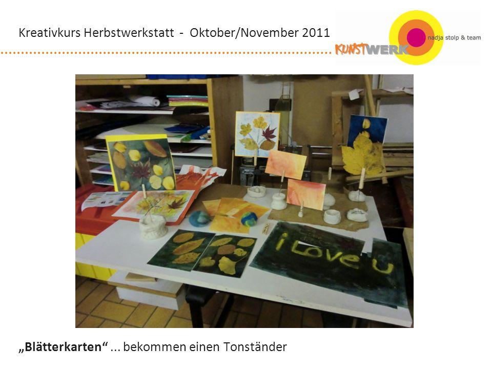Blätterkarten... bekommen einen Tonständer Kreativkurs Herbstwerkstatt - Oktober/November 2011