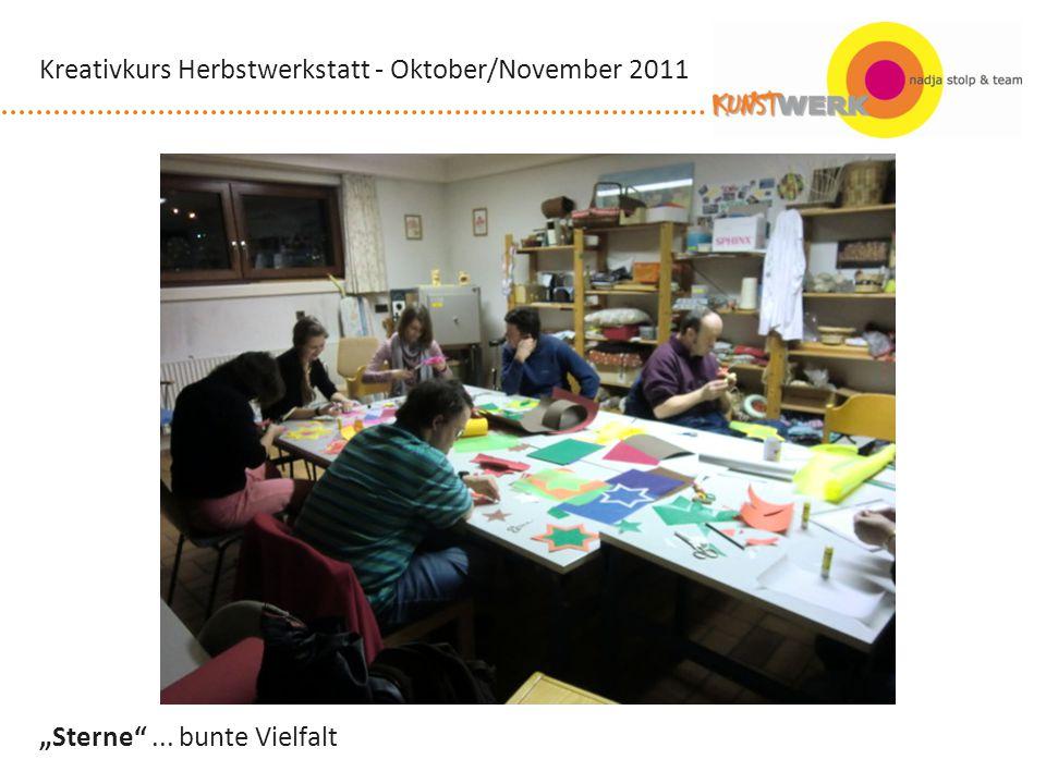 Sterne... bunte Vielfalt Kreativkurs Herbstwerkstatt - Oktober/November 2011