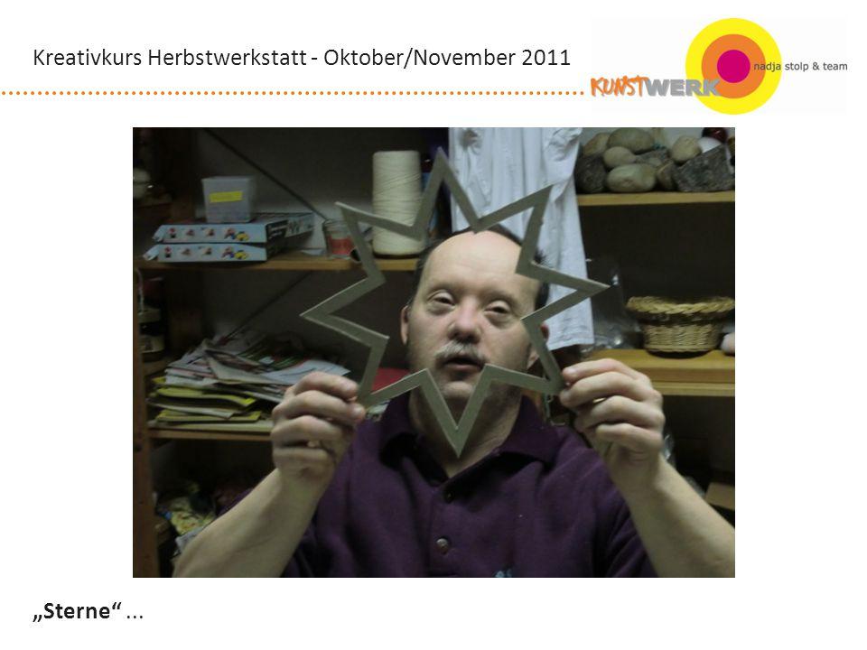 Sterne... Kreativkurs Herbstwerkstatt - Oktober/November 2011