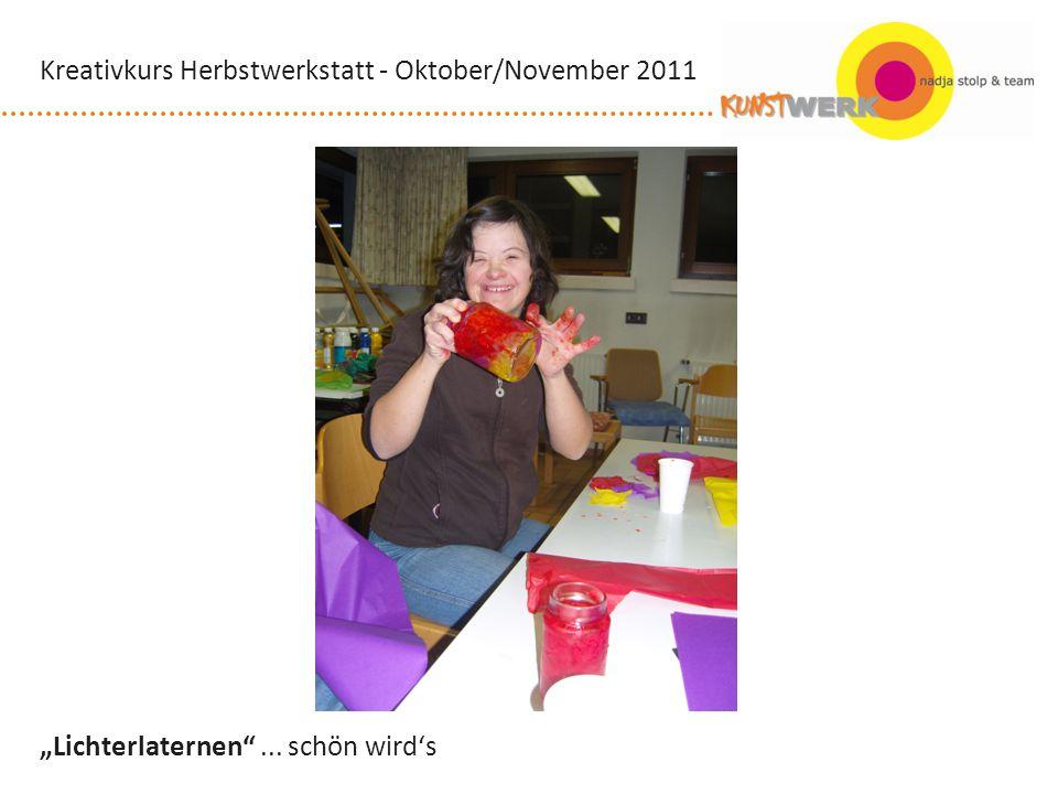 Lichterlaternen... schön wirds Kreativkurs Herbstwerkstatt - Oktober/November 2011
