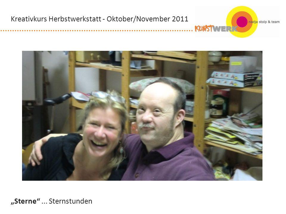 Sterne... Sternstunden Kreativkurs Herbstwerkstatt - Oktober/November 2011