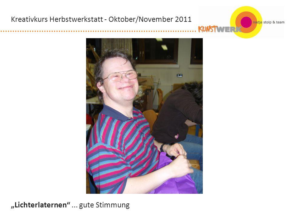 Lichterlaternen... gute Stimmung Kreativkurs Herbstwerkstatt - Oktober/November 2011