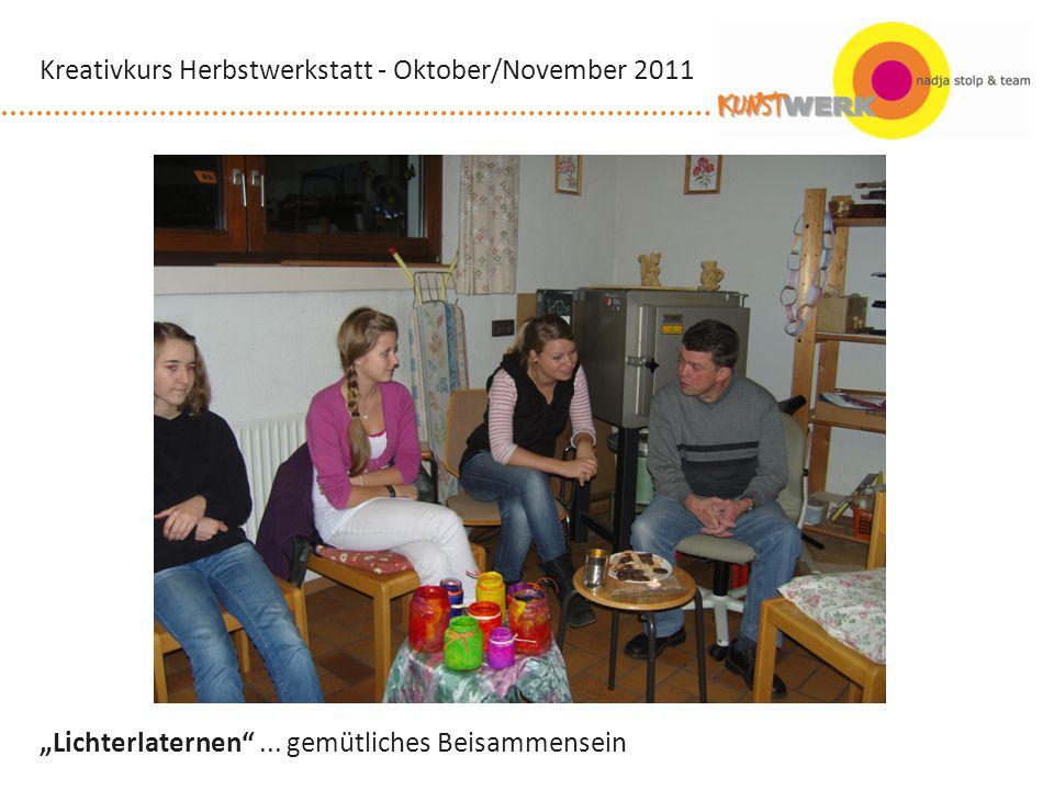 Lichterlaternen... gemütliches Beisammensein Kreativkurs Herbstwerkstatt - Oktober/November 2011