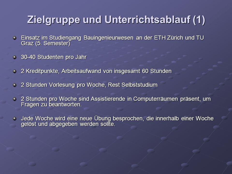Zielgruppe und Unterrichtsablauf (1) Einsatz im Studiengang Bauingenieurwesen an der ETH Zürich und TU Graz (5.