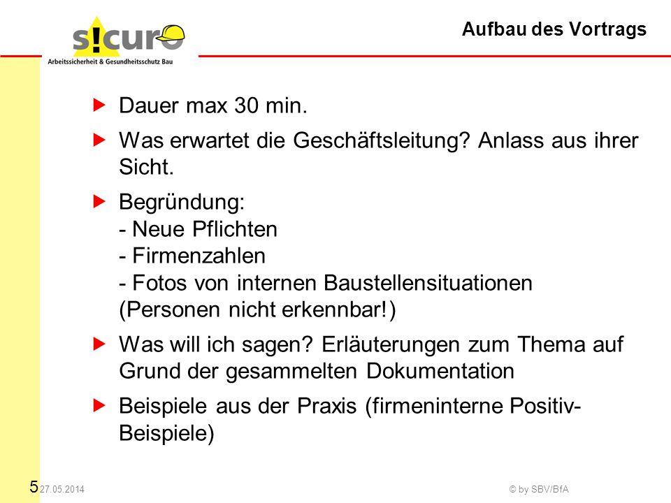 5 27.05.2014 © by SBV/BfA Aufbau des Vortrags Dauer max 30 min.