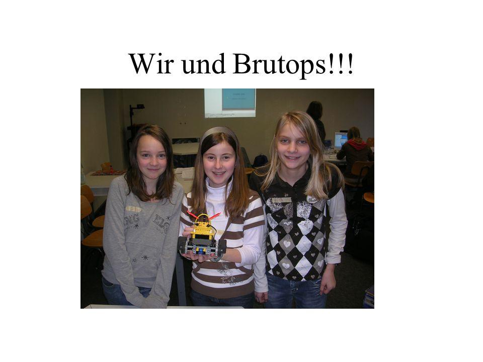 Wir und Brutops!!!