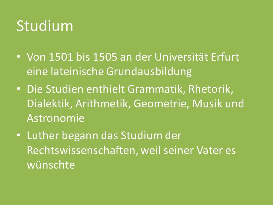 Studium Von 1501 bis 1505 an der Universität Erfurt eine lateinische Grundausbildung Die Studien enthielt Grammatik, Rhetorik, Dialektik, Arithmetik,