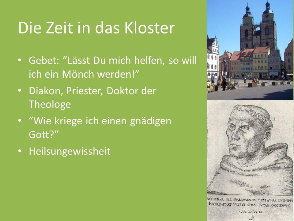 Die Zeit in das Kloster Gebet: Lässt Du mich helfen, so will ich ein Mönch werden! Diakon, Priester, Doktor der Theologe Wie kriege ich einen gnädigen