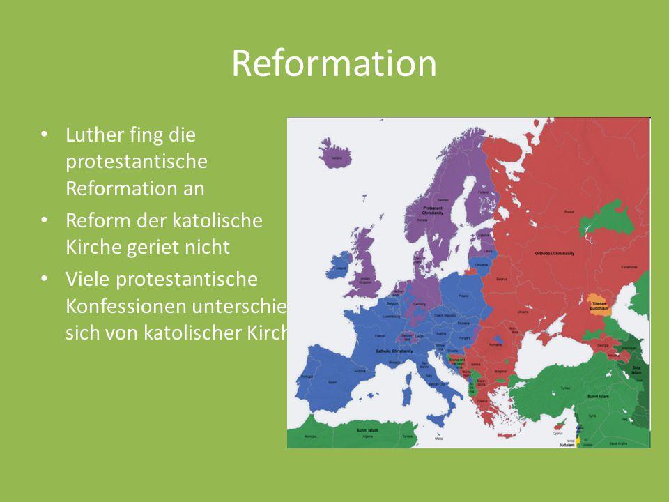Reformation Luther fing die protestantische Reformation an Reform der katolische Kirche geriet nicht Viele protestantische Konfessionen unterschieden