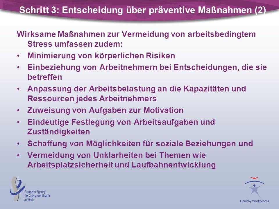 Schritt 3: Entscheidung über präventive Maßnahmen (2) Wirksame Maßnahmen zur Vermeidung von arbeitsbedingtem Stress umfassen zudem: Minimierung von kö