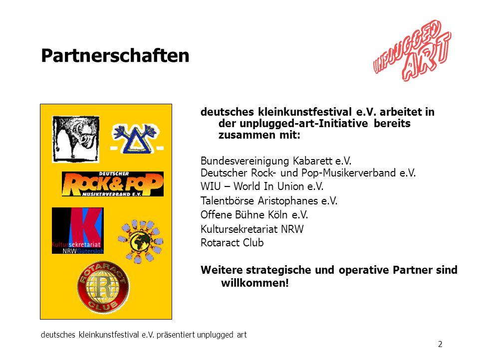 deutsches kleinkunstfestival e.V. präsentiert unplugged art 2 Partnerschaften deutsches kleinkunstfestival e.V. arbeitet in der unplugged-art-Initiati