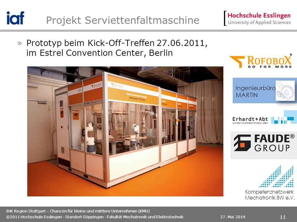 IHK Region Stuttgart – Chancen für kleine und mittlere Unternehmen (KMU) »Prototyp beim Kick-Off-Treffen 27.06.2011, im Estrel Convention Center, Berlin 27.