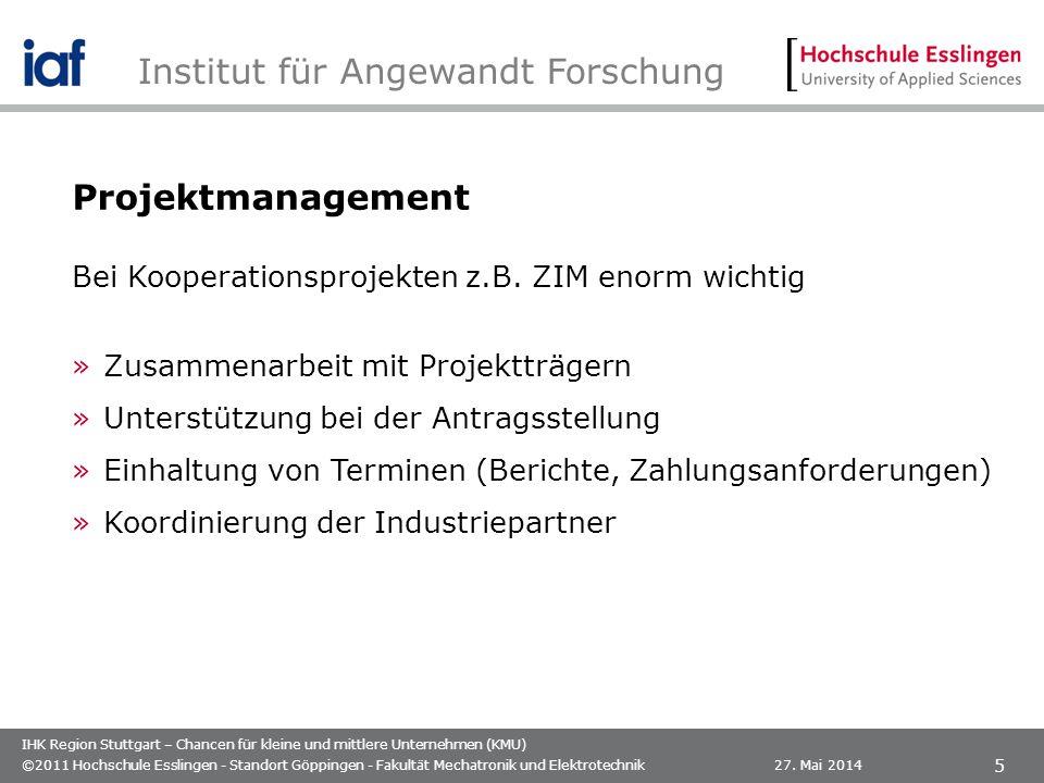 IHK Region Stuttgart – Chancen für kleine und mittlere Unternehmen (KMU) 27. Mai 2014©2011 Hochschule Esslingen - Standort Göppingen - Fakultät Mechat